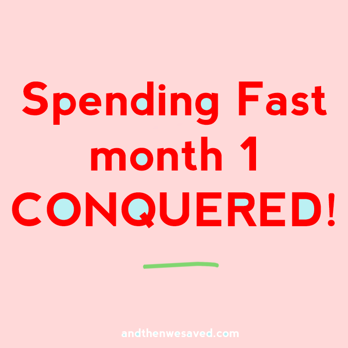 spending fast month 1 conquered andthenwesaved.com