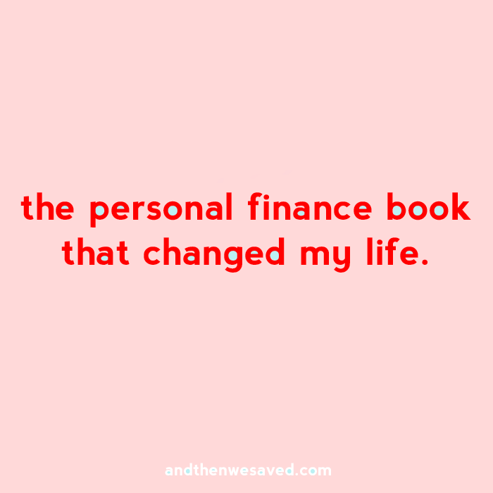 the personal finance book that changed my life andthenwesaved.com