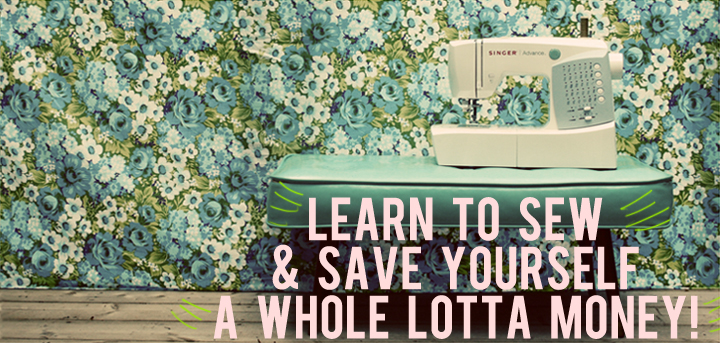 learn to sew to save a lot of money