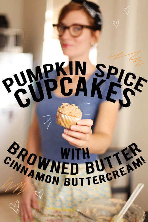 pumpkin spice cupcakes with browned butter cinnamon buttercream frosting