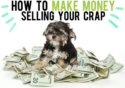 how to make money selling your crap