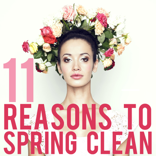 reasons to spring clean