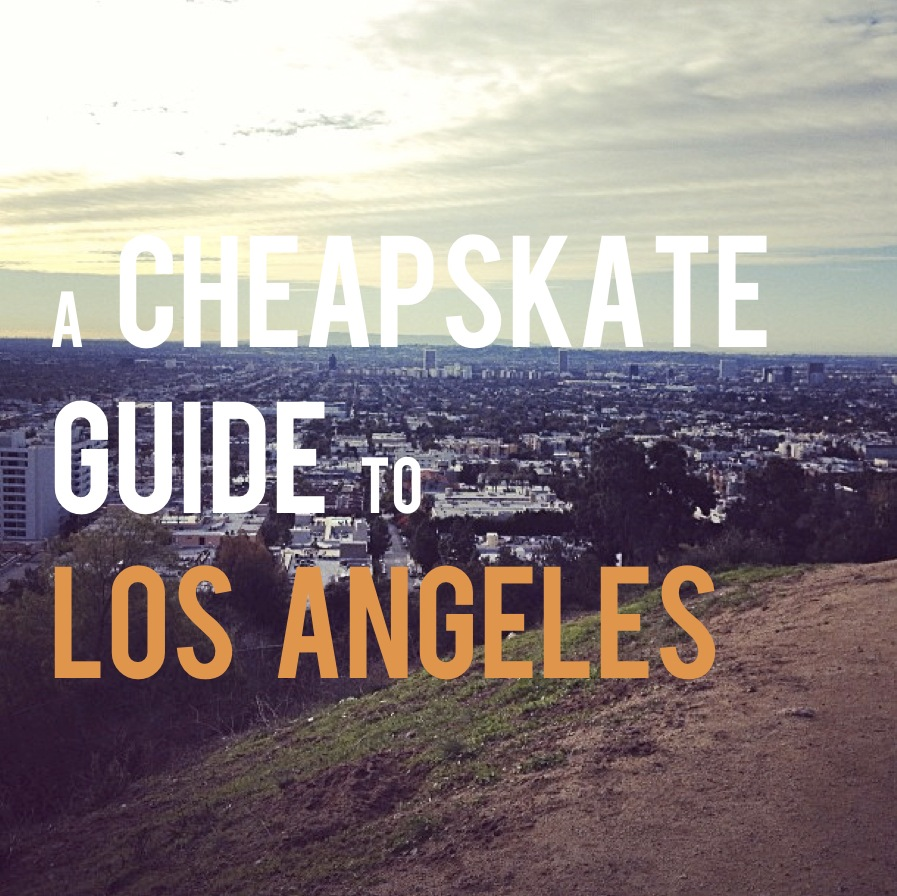 A Cheapskate Guide to LA