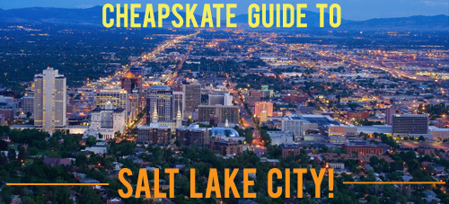 Cheapskate Guide to Salt Lake City