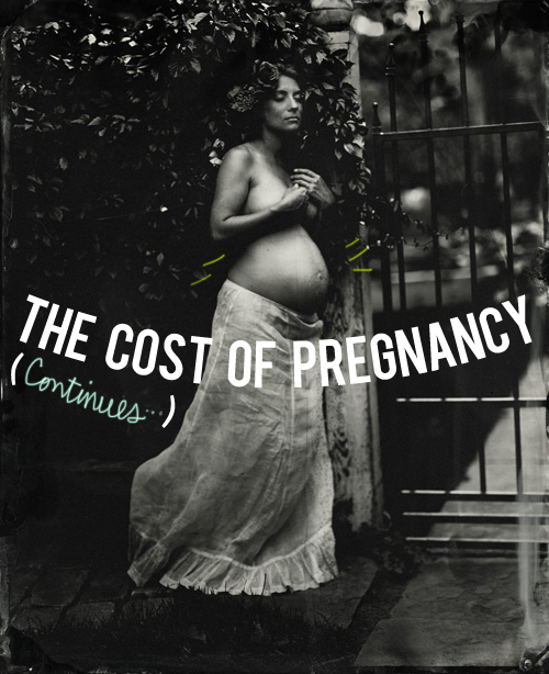 the cost of pregnancy continues