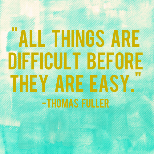 all things are difficult before they are easy andthenwesaved.com