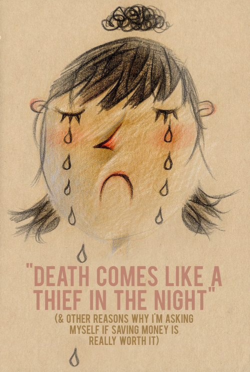 death comes like a thief in the night is saving money really worth it? andthenwesaved.com