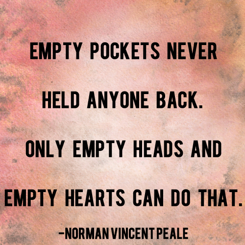 empty pockets never held anyone back