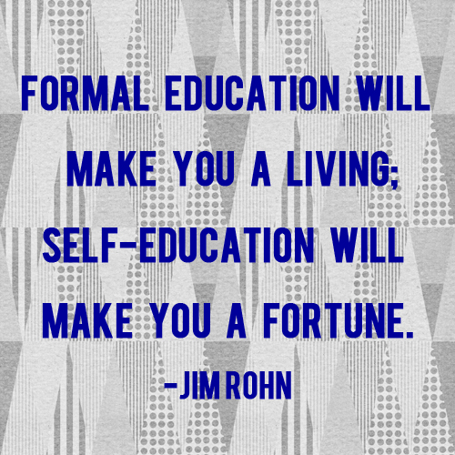 self-education will make you a fortune