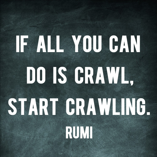 If all you can do is crawl, start crawling -And Then We Saved