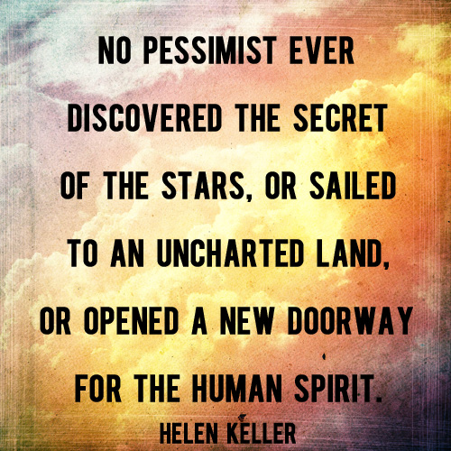 No Pessimist Ever Discovered The Secret of the Stars -And Then We Saved