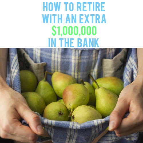 How to retire with an extra million dollars in the bank | AndThenWeSaved.com