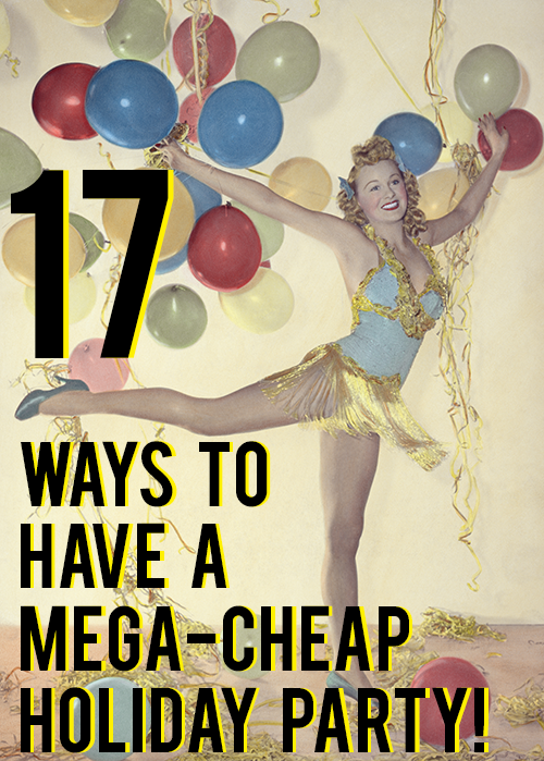 17 Ways to Have a Cheap Holiday Party | AndThenWeSaved.com