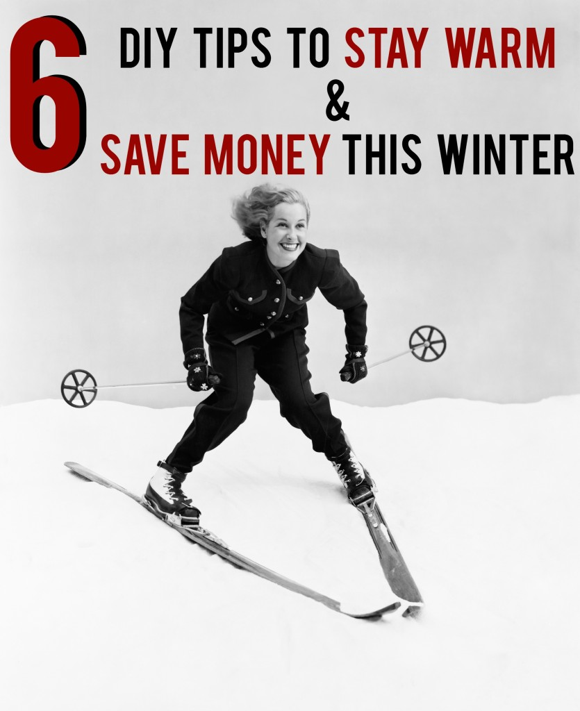 6 DIY Tips To Stay Warm And Save Money This Winter | AndThenWeSaved.com