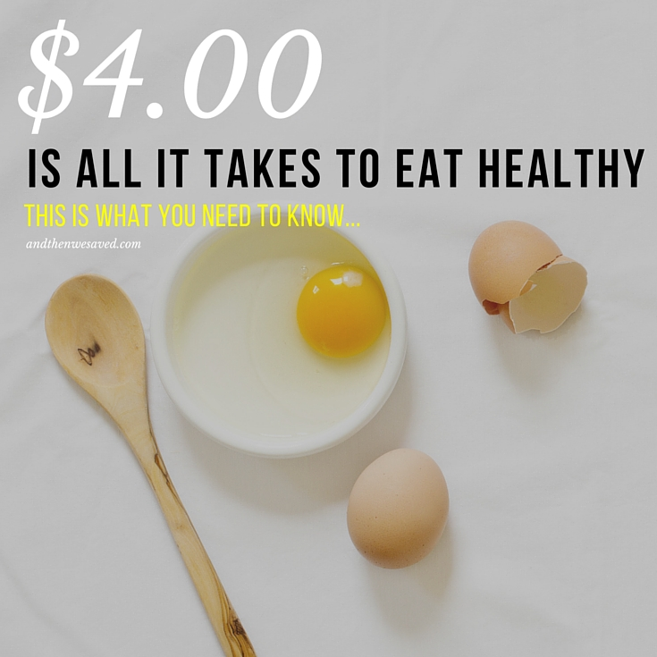 $4 is All it Takes to Eat Healthy | AndThenWeSaved.com