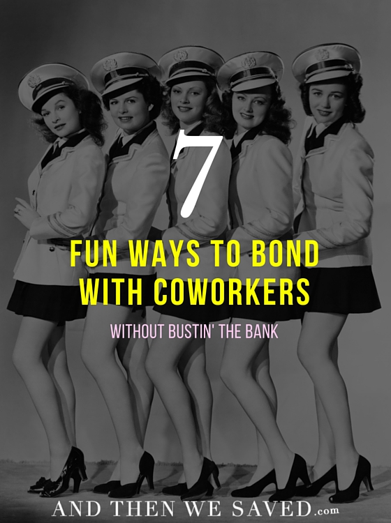 7 Fun Ways to Bond with Coworkers | AndThenWeSaved.com