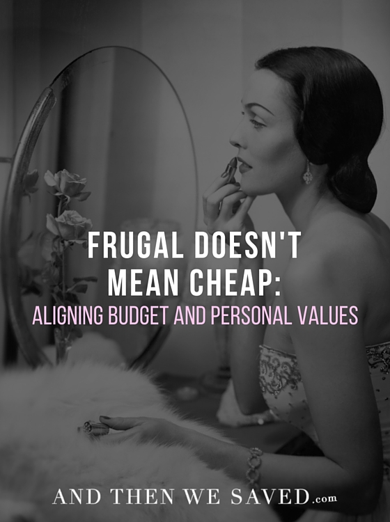 Aligning Budget and Personal Values | AndThenWeSaved.com