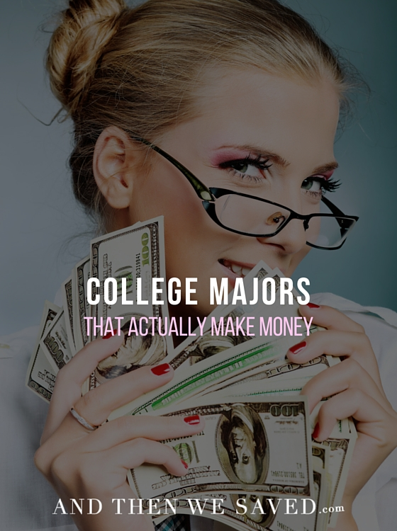 College Majors that Actually Make Money | AndThenWeSaved.com