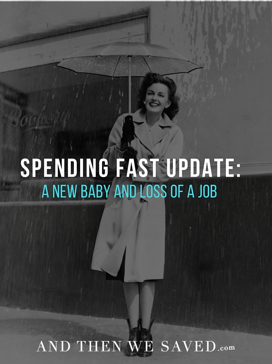 Spending Fast Update_Baby and Job Loss