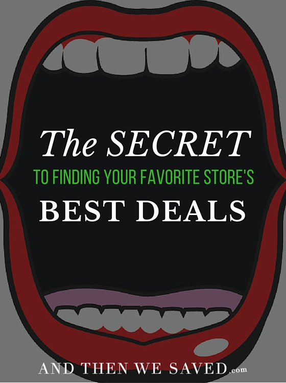 The Secret to Finding Your Favorite Store's Best Deals | AndThenWeSaved.com