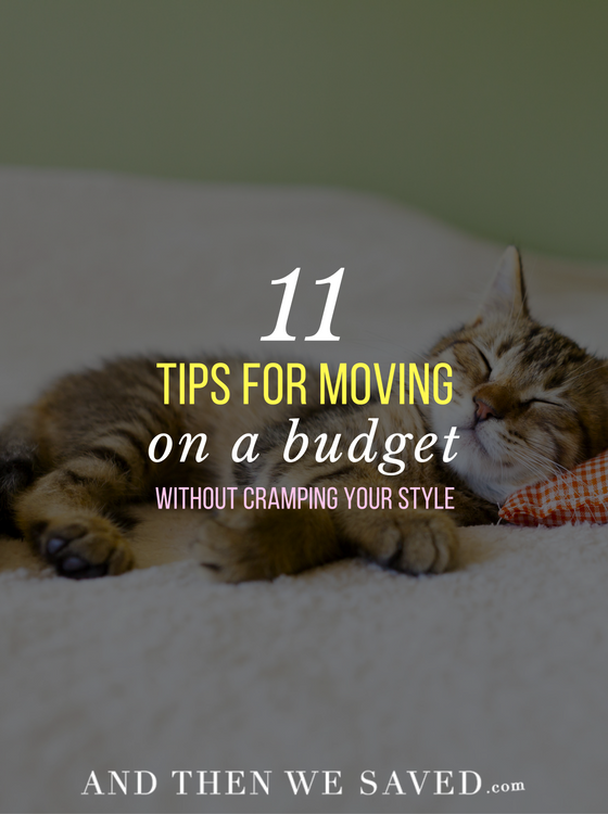 11 Tips for Moving on a Budget without Cramping Your Style | AndThenWeSaved.com