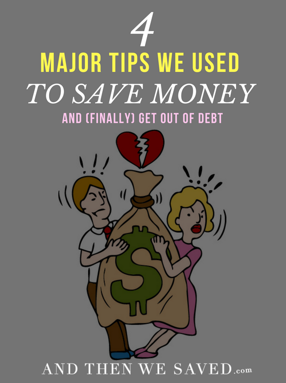 Major Tips We Used to Save Money and (Finally) Get Out of Debt | AndThenWeSaved.com