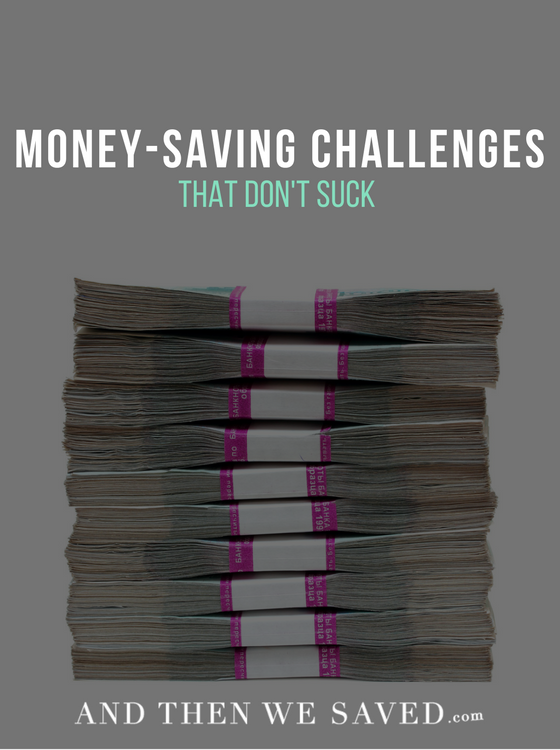 Money-Saving Challenges That Don't Suck | AndThenWeSaved.com