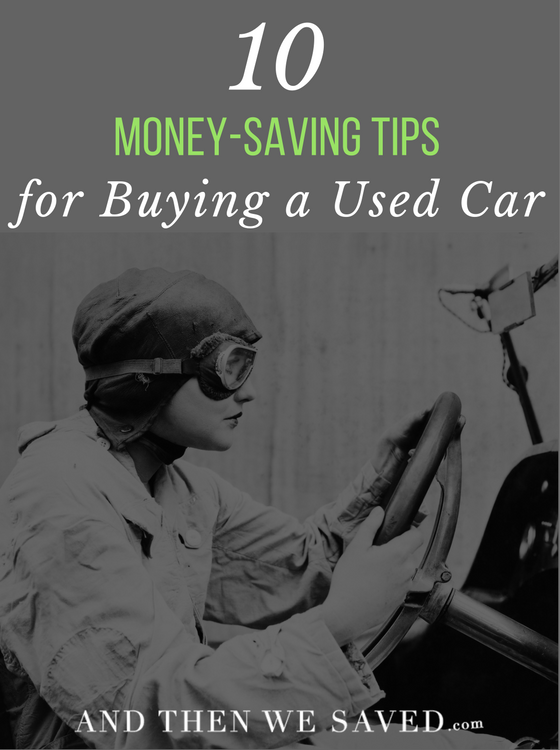 10 Money Saving Tips for Buying a Used Car | AndThenWeSaved.com