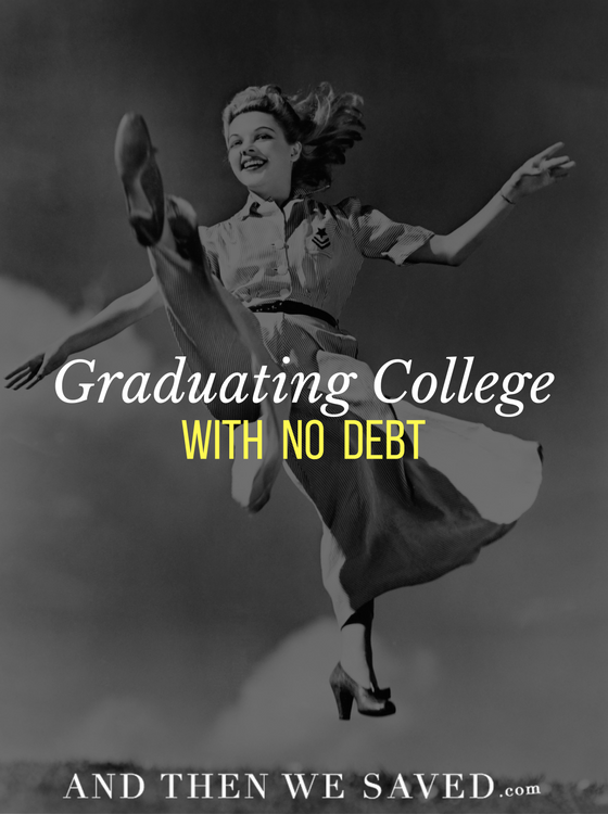 Graduating College with No Debt | AndThenWeSaved.com