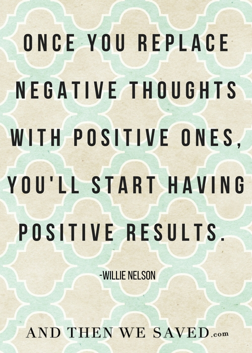 Replace negative thoughts with positive ones