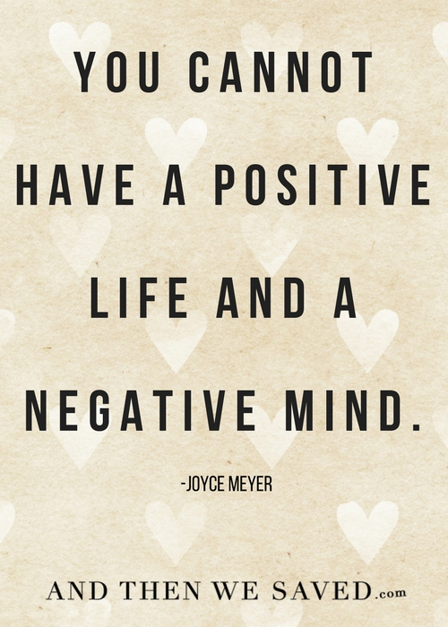 You cannot have a positive life and a negative mind