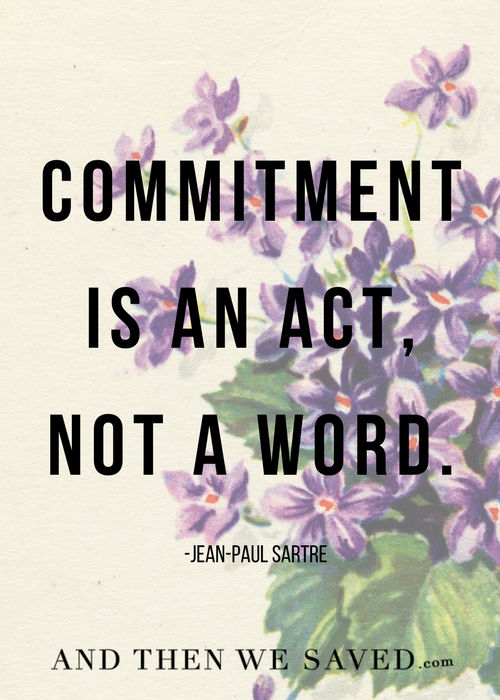 Commitment is an act, not a word | Andthenwesaved.com