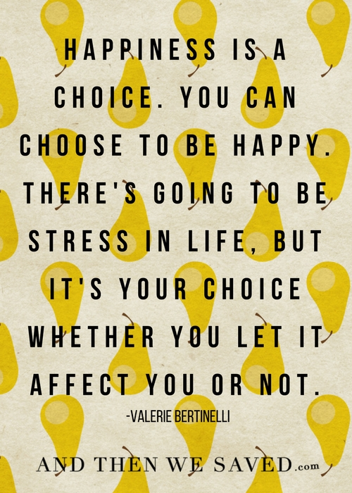 Happiness is a choice | Andthenwesaved.com