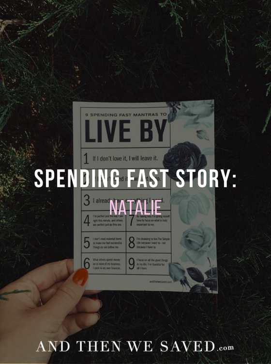 Natalie's Spending Fast Story | AndThenWeSaved.com