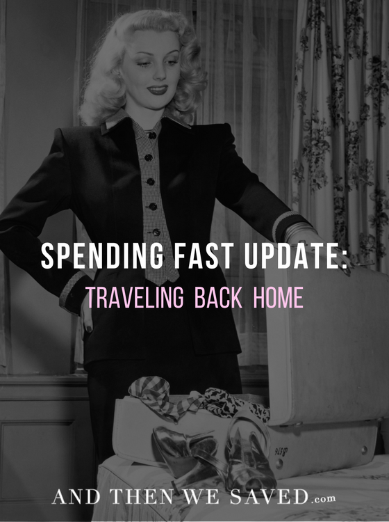 Mandi's Spending Fast Update: Traveling Back Home | AndThenWeSaved.com