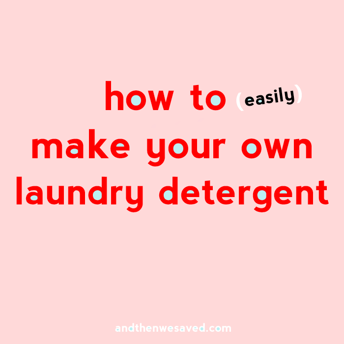 Homemade Laundry Detergent And Then We Saved
