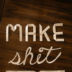 make shit by hand 062212