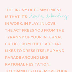 Commitment (& Restrictions) Can Be Deeply Liberating