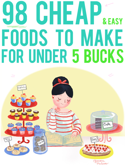 98 cheap and easy foods to make for under 5 bucks and Something different to make for dinner