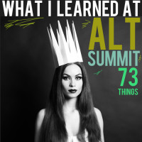 73 things i learned at alt summit recap