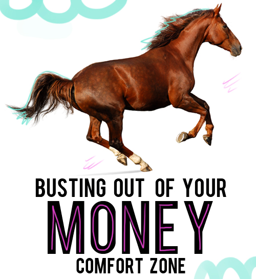 getting out of your money comfort zone