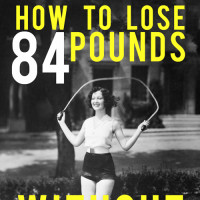 how to lose 84 pounds without a gym
