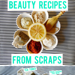 beauty recipes from scraps