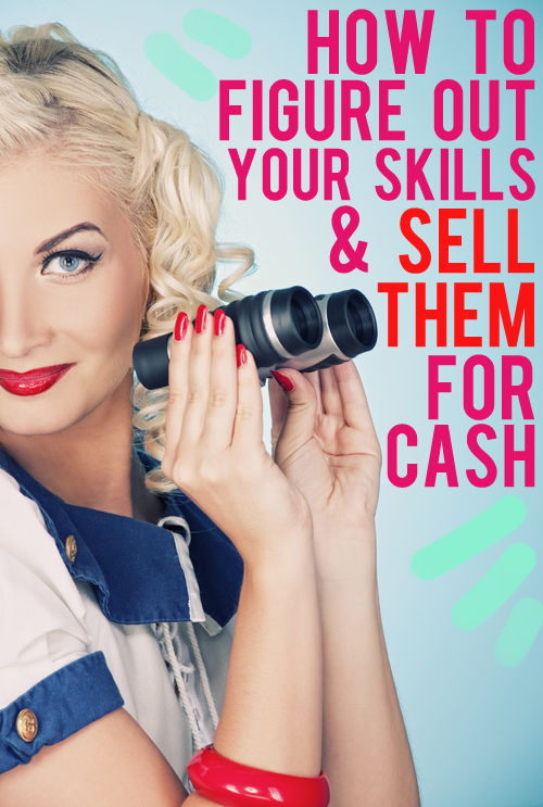 how to figure out your skills and sell them for cash