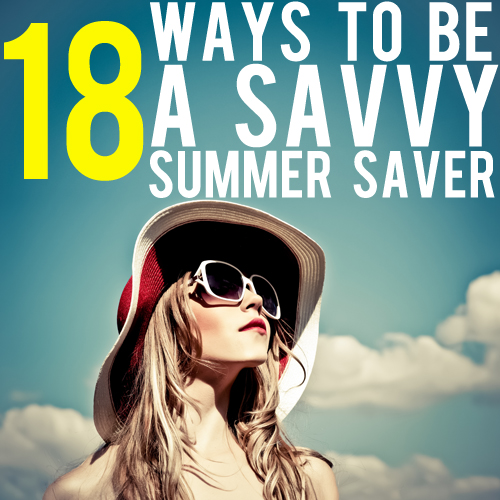ways to be a savvy summer saver