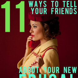 11 ways to tell your friends about your new frugal lifestyle