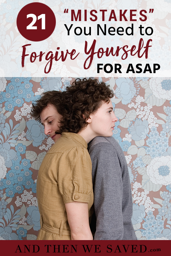 21 Mistakes You Need to Forgive Yourself for ASAP