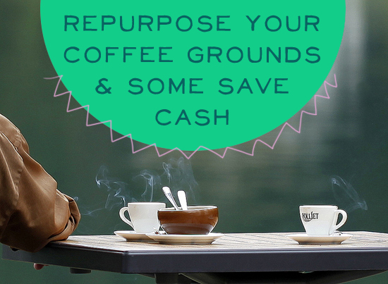 Repurpose Your Coffee Grounds and Save Some Cash - 7 Ways...