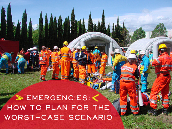 Emergencies: How to Plan for the Worst-Case Scenario
