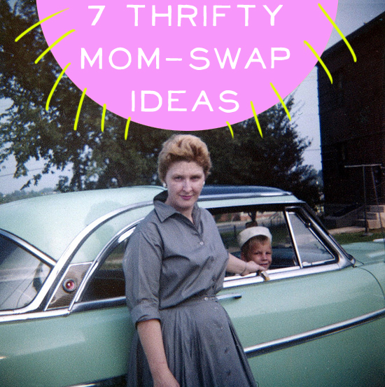 7 Thrifty Mom-Swap Ideas